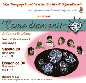 Come Diamanti - Compagnia Teatro Guardistallo - 29 - 30 novembre 2014